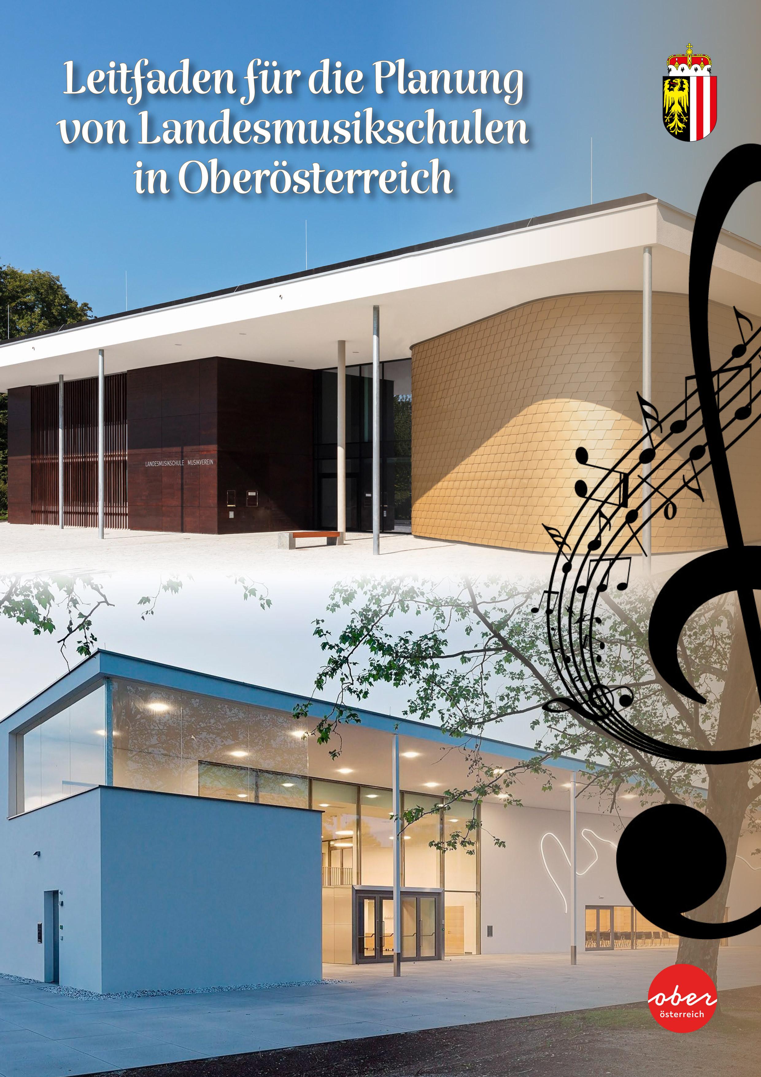 Leitfaden für die Planung von Landesmusikschulen in Oberösterreich