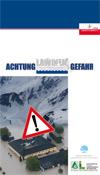 Achtung Hochwasser/Lawinen Gefahr