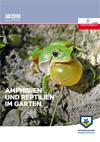 Amphibien und Reptilien im Garten