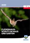 Fledermausschutz in Haus und Garten