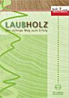 Laubholz - Der richtige Weg zum Erfolg