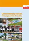 Gemeindekooperation - 16 ausgewählte Projekte