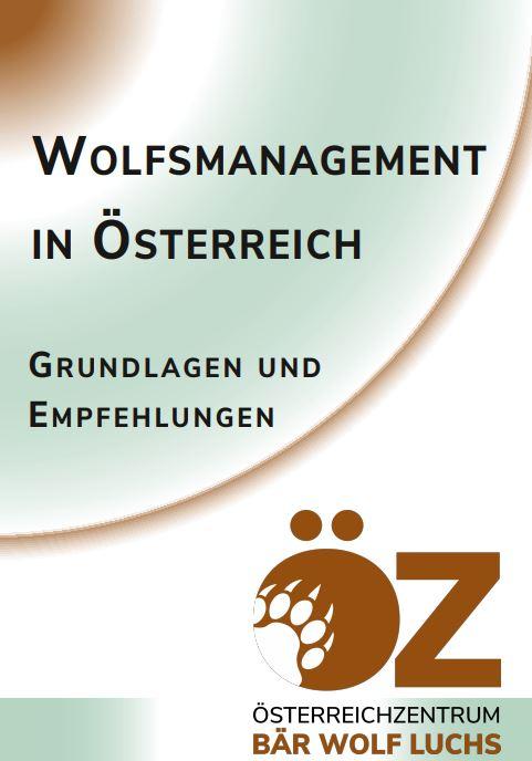 Wolfsmanagement in Österreich, Grundlagen und Empfehlungen, Aktualisierte Version 2021