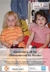 Gesunde Luft für Oberösterreichs Kinder (Kinderbetreuungseinrichtungen)