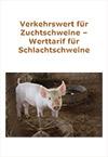 Verkehrswert für Zuchtschweine - Werttarif für Schlachtschweine