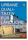 Urbane Qualitäten für ländliche Regionen