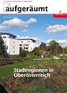 Aufgeräumt - Die Zeitschrift für Raumordnung in Oberösterreich