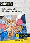 Quick Info - Internationale Einsätze / Workcamps