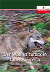 Der Wolf ist zurück in Oberösterreich