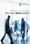 Probleme mit der EU? Wer kann Ihnen helfen?