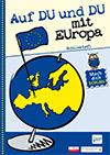 Auf DU und DU mit Europa - Schülerheft