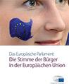 Das Europäische Parlament: Die Stimme der Bürgerinnen und Bürger der EU