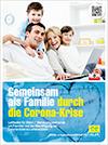 Gemeinsam als Familie durch die Corona-Krise - Leitfaden für Eltern / Betreuungspersonal
