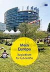 Mein Europa- Begleitheft für Lehrkräfte