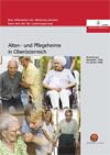 Alten- und Pflegeheime in Oberösterreich - Bericht