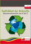 Endlichkeit der Rohstoffe - Ressourcenvorräte von A bis Z